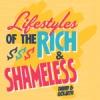 rich & shameless