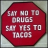No to drugs yes to tacos