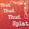 thud splat
