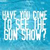 ANNIE // Gun Show