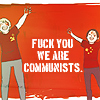 The lecherous old man: FUCK YOU WE ARE COMMUNISTS