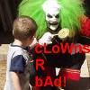 Clowns R Bad