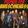prepare for awesomeness