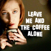 XF Scully leave me & the coffee alone