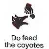 Do feed the coyotes