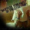 Muffles Screams of Frustration MW-BN