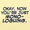 C&DP monologuing
