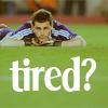 iker tired