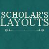 Scholar's Layouts