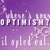 (dw) where's your optimism?