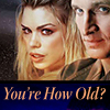 hiddeneloise: HowOld?Rose/Who/Dr.Who