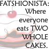 Fats: TWO WHOLE CAKES