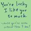 lucky i like you so much
