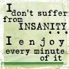 I enjoy Insanity