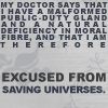 Excused from Saving Universes
