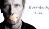 House Motto: Everybody Lies