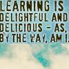 scarlettina: WW: Learning is delightful