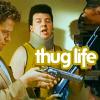 Thug Life!