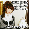 come to the rori side of the force