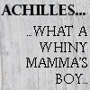 Achilles Mamma's Boy
