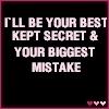 biggest mistake, best kept secret