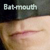 bat-mouth