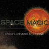David D. Levine: space magic