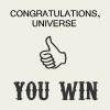 congrats universe!
