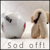 Sod off!