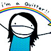 +i'm a quitter+