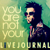 You Are Not Your Livejournal