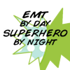 EMS/EMT By Day Superhero By Night