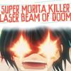 Sephira: SUPER MORITA KILLER LASER BEAM OF DOOM