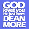 tinkabell007: Dean - God loves more
