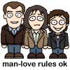 Sarah: TG:  Man love rules ok