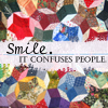 smile cofuses people