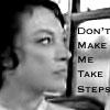 don't make me take steps