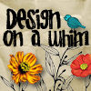 Design on a Whim