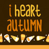 seasonal // i heart autumn