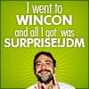 I'm for wine and the embrace of questionable women: wincon and surprise jdm