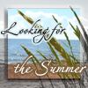 looking for the summer