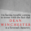 Dean Winchester is a fictional character