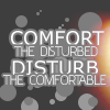 Quote - Comfort the Distrubed