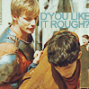 merlin - do you like it rough?