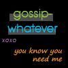 Gossip-Whatever