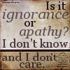Ignorance or Apathy?