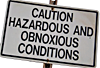 Caution Obnoxious Conditions