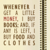 lucyparavel: Money Books then food and clothes