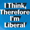 i think therefore i'm liberal