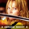 Kill Bill Herione Addict